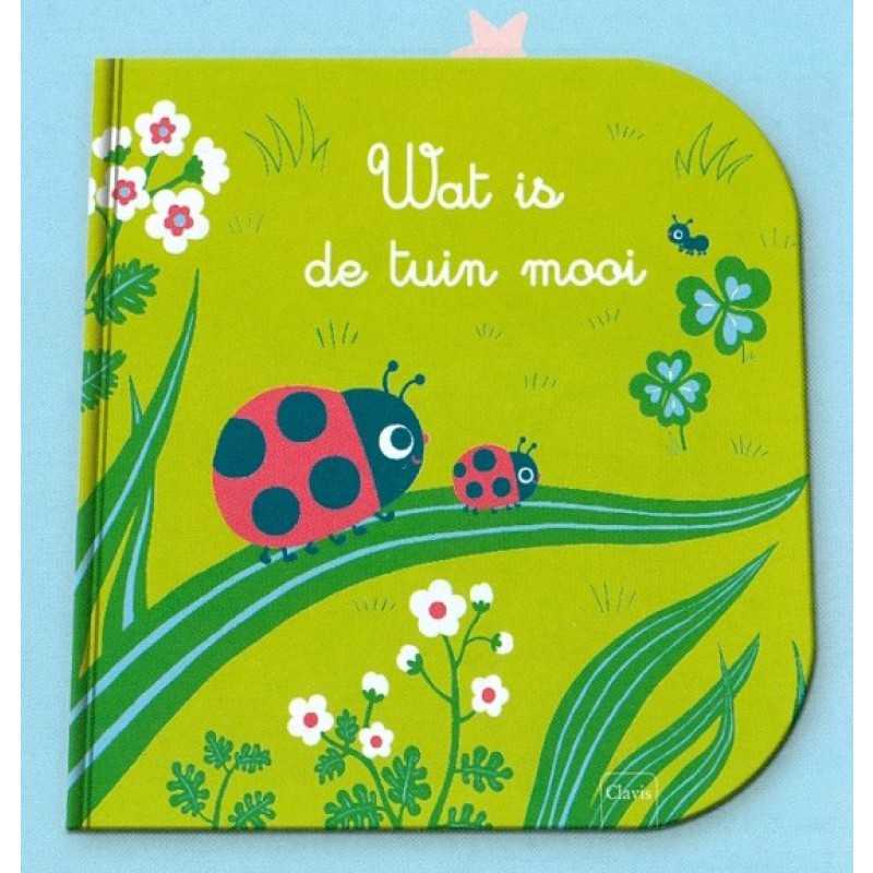 Wat is de tuin mooi, kartonboek